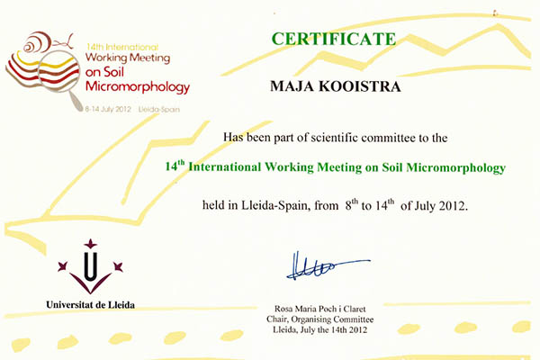 Certificate: Maja Kooistra has been part of the scientific committee to the 14th International Working Meeting on Soil Micromorphology